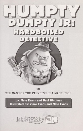 Download Humpty Dumpty, Jr., hardboiled detective, in the case of the fiendish flapjack flop