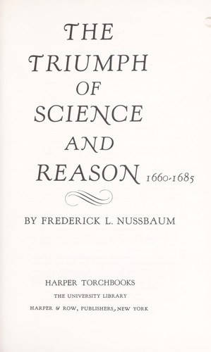 The triumph of science and reason, 1660-1685.