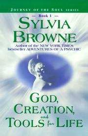 God, Creation, and Tools for Life (Book 1) (Journey of the Soul Series) by Sylvia Browne