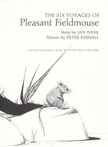 The six voyages of Pleasant Fieldmouse.