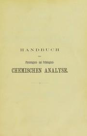 Handbuch der physiologisch- und pathologisch-chemischen Analyse