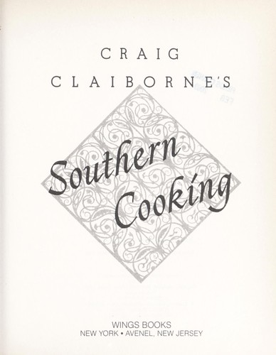 Craig Claiborne's Southern cooking.