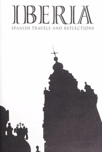 Download Iberia; Spanish travels and reflections
