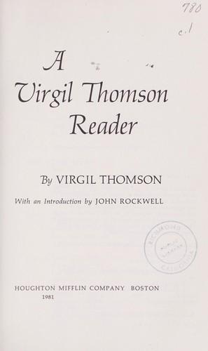 A Virgil Thomson reader