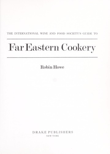 The International Wine and Food Society's guide to Far Eastern cookery.