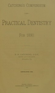 Catchings Compendium of practical dentistry for 1890