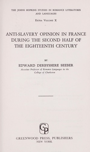Anti-slavery opinion in France during the second half of the eighteenth century.