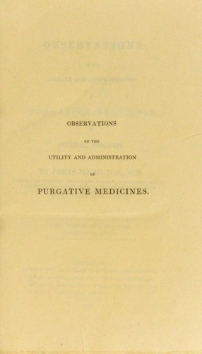 Observations on the utility and administration of purgative medicines in several diseases.