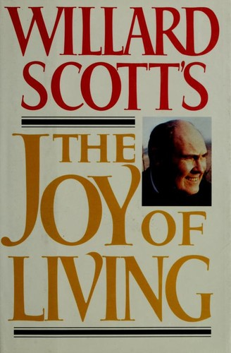 Willard Scott's The joy of living