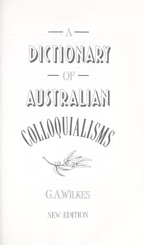 Download A dictionary of Australian colloquialisms