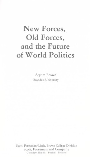 New forces, old forces, and thefuture of world politics