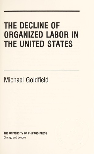 Download The decline of organized labor in the United States