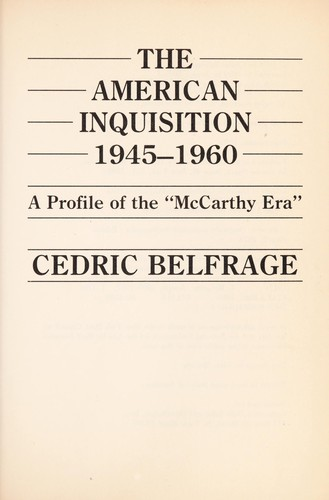 The American Inquisition, 1945-1960