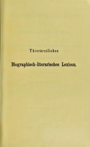 Download Biographisch-literarisches Lexicon der Thierärzte aller Zeiten und Länder