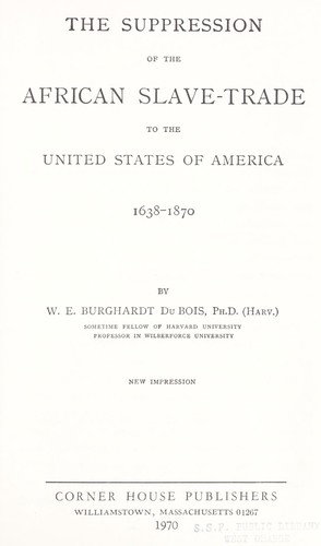 Download The suppression of the African slave-trade to the United States of America, 1638-1870.