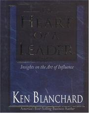 The heart of a leader by Kenneth H. Blanchard