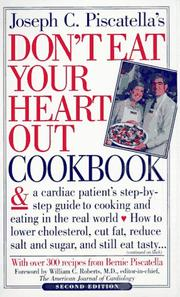 Cover of: Don't eat your heart out cookbook by Joseph C. Piscatella