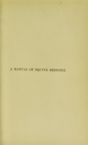 Manual of the theory and practice of equine medicine