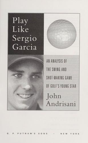 Play like Sergio Garcia