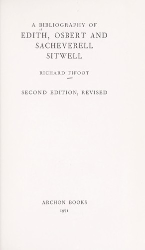 A bibliography of Edith, Osbert, and Sacheverell Sitwell.
