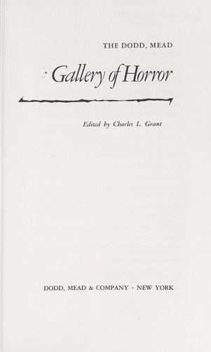 The Dodd, Mead gallery of horror by edited by Charles L. Grant.