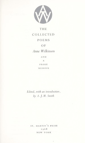 The collected poems of Anne Wilkinson