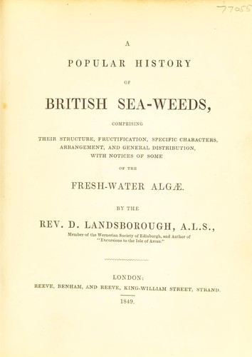 A popular history of British sea-weeds …