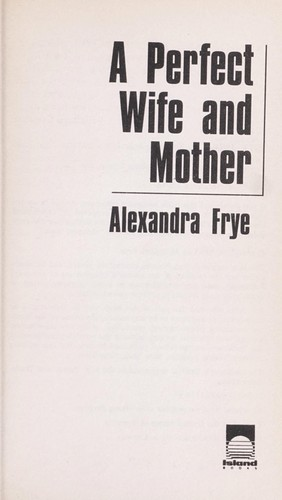 A perfect wife and mother