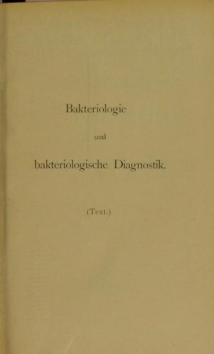 Atlas und Grundriss der Bakteriologie und Lehrbuch der speziellen bakteriologischen Diagnostik