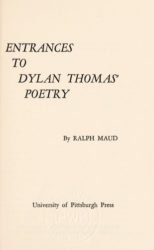 Entrances to Dylan Thomas' poetry.