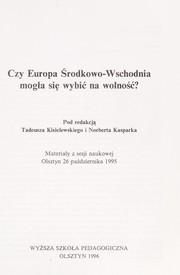 Czy Europa Środkowo-Wschodnia mogła się wybić na wolność?