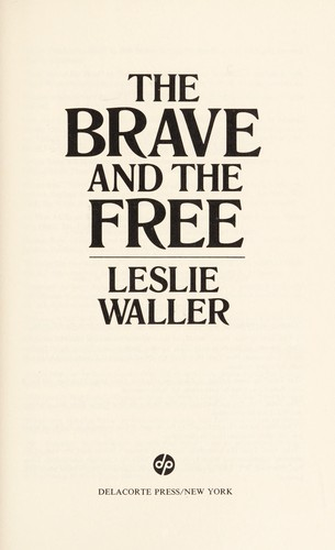 The brave and the free