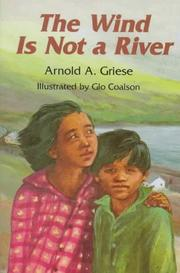 The Wind Is Not a River by Arnold A. Griese