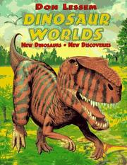 Dinosaur Worlds by Don Lessem