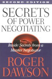 The Secrets of Power Negotiating by Roger Dawson