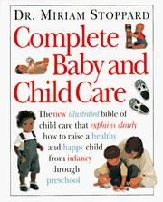 Complete baby and child care by Stoppard, Miriam.