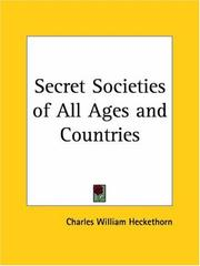 The secret societies of all ages and countries by Charles William Heckethorn
