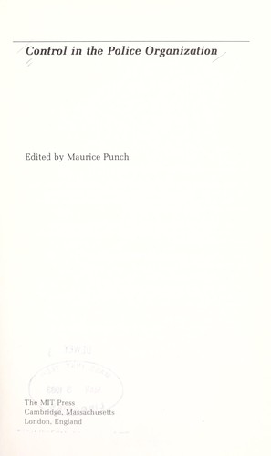 Control in the police organization by edited by Maurice Punch.