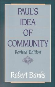 Paul&#39;s idea of community by Robert J. Banks