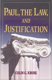 Paul, the law, and justification by Colin G. Kruse