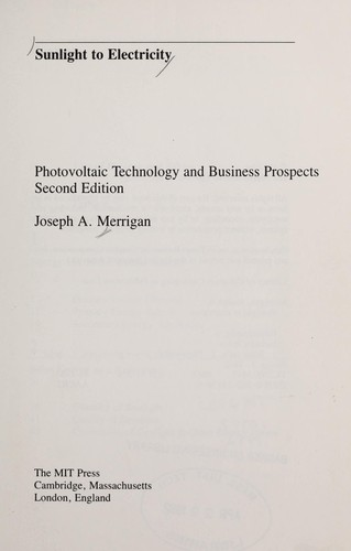 Sunlight to electricity by Joseph A. Merrigan