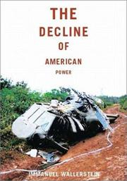 The decline of American power by Immanuel Maurice Wallerstein