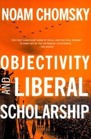 Objectivity and liberal scholarship by Noam Chomsky