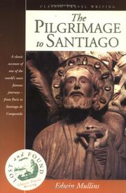 The pilgrimage to Santiago by Edwin B. Mullins