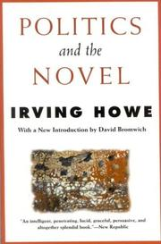 Politics and the novel by Irving Howe