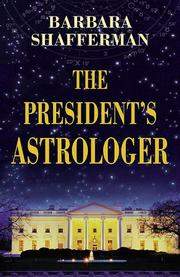 The president's astrologer by Barbara Shafferman