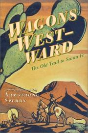Wagons Westward by Armstrong Sperry