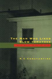 The man who liked slow tomatoes by K. C. Constantine