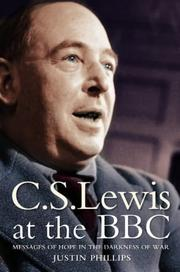 C. S. Lewis at the Bbc by Justin Phillips