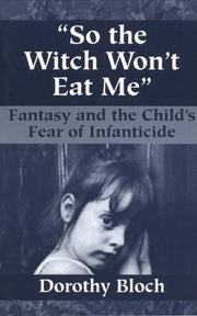 So the witch won&#39;t eat me by Dorothy Bloch